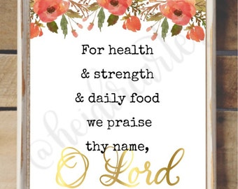 Christian quote For Health and Strength and Daily Food we praise thy name O Lord Printable
