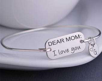 Mother's Day Gift, Dear Mom, I Love You Bracelet, Personalized Mother's Day Gift Jewelry for Mom, Bangle Bracelet