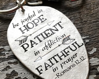 Romans 12:12 Be joyful in hope, patient in affliction, faithful in prayer Keychain, Inspirational Gift, Religious Keychain Scripture Gift
