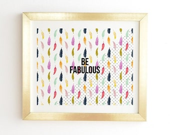 Be Fabulous ready to hang gold framed wall art, Mothers Day gift idea, feathers dots dorm decoration, rainbow color white apartment decor