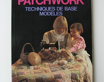 """Vintage """"PATCHWORK"""" Basic Techniques models Editions C.I.L 1981, sewing, patchwork book."""