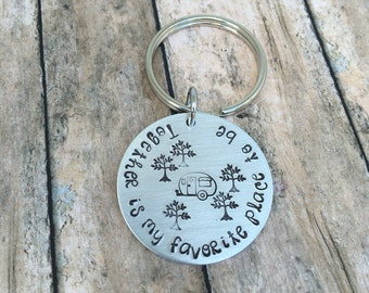 Hand stamped Personalized KEYCHAIN camper camping rv living tiny homes favorite place to be together love you more nature forest retired