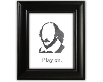 Play On, William Shakespeare, typographic print, illustrated print, printable print, wall decor, 8x10 poster