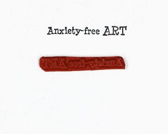 Anxiety-free ART - Altered Attic Rubber Stamp - CLEARANCE - Funny Quote Greeting - Art Craft ATC Card Scrapbook Mixed Media Clay Artist