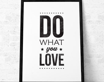 Do what you love print Inspirational quote print typography poster gift for him inspirational print retro black and white b&w. UK print