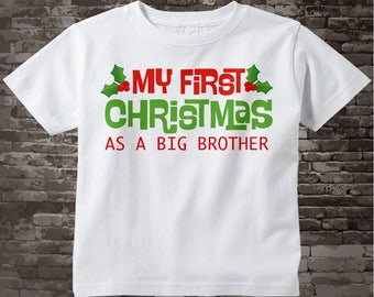 Boy's My First Christmas as a Big Brother Shirt or Onesie with Christmas Theme for Pregnancy Announcement Holiday gift 12092016e