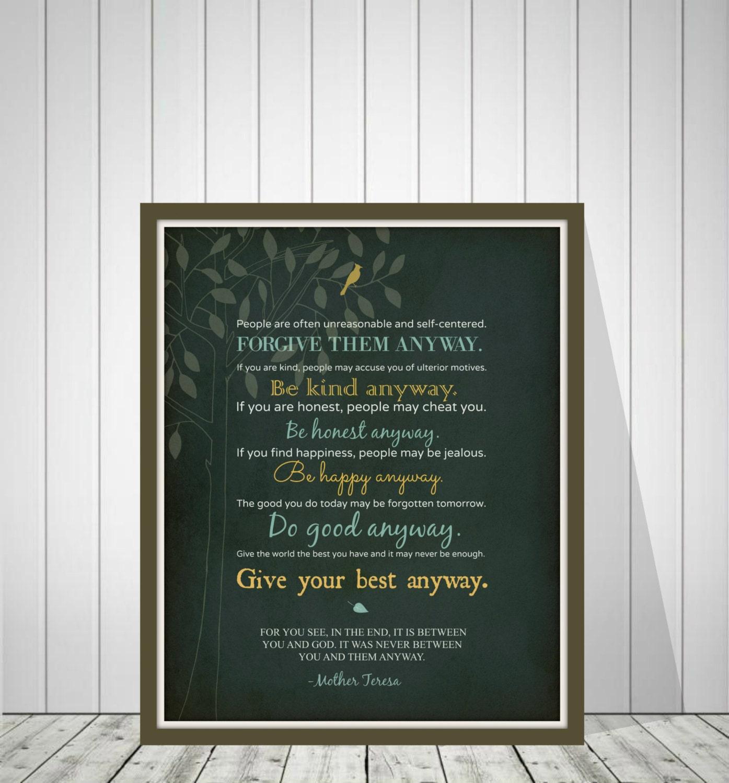 Mother Teresa Quotes Love Anyway Mother Teresa Quote Mother Teresa Do It Anyway Poem