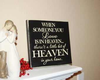 When someone you love is in HEAVEN- wood home decor Sign with vinyl lettering