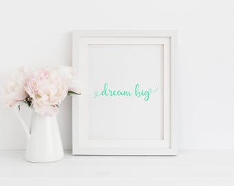 Dream Big Print Wall Decor, Motivational Wall Art Prints Quotes For Girls Room Decor, Office Wall Art Quote, Postive Inspiration