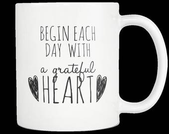 Begin Each Day With A Grateful Heart Coffee Mug