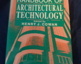 Handboork of Architectural Technology, Heny J. Cowan, ed., hardcover w/DJ. 1991 Van Nostrand Reinhold