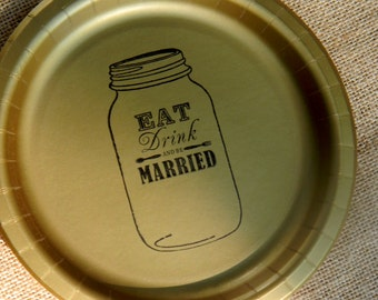 Eat Drink and Be Married Gold Mason Jar Wedding Paper Cake Dessert Plates with fork and spoon - Set of 20 & Custom plates with wedding rings - set of 10 from nicegifts on Etsy ...