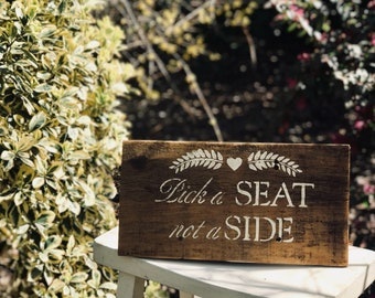 """Rustic """"Pick a Seat Not a Side"""" Hand Painted Barn Wood Sign"""