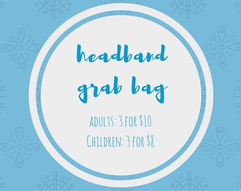 HEADBAND GRAB BAG- 3 Headbands for Just 10 Bucks