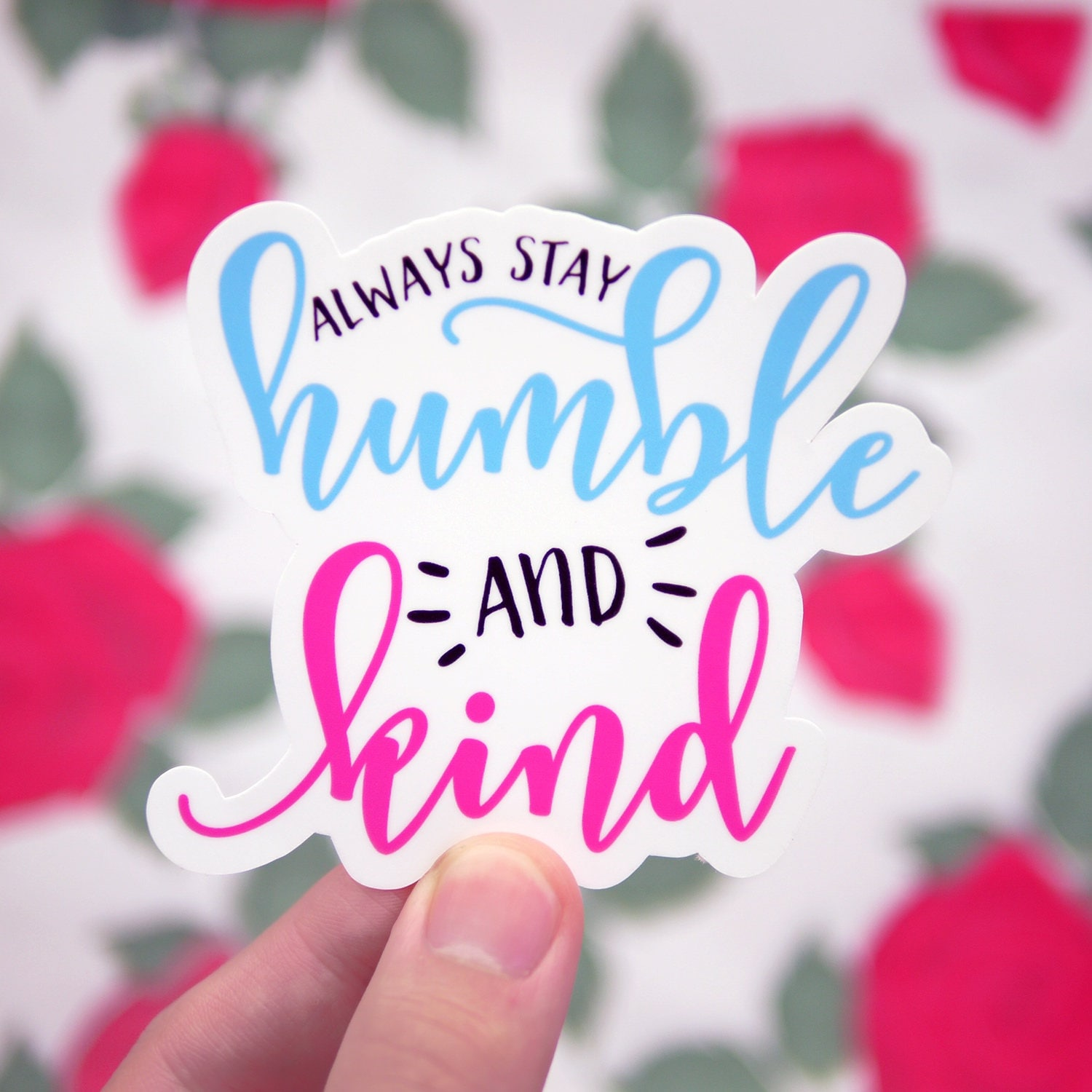 Stay Humble And Kind Sticker Motivational Sticker