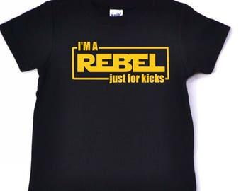 Rebel shirt, kids rebel shirt, im a rebel just for kicks shirt, rebel kid shirt, little rebel shirt, Star Wars kid shirt