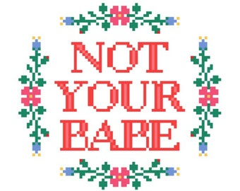 "PATTERN: Cross Stitch ""Not Your Babe"" PATTERN *PDF* File"