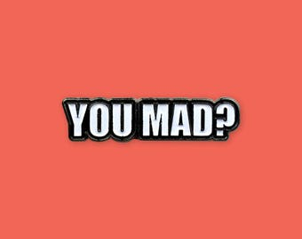 YOU MAD?- on sale