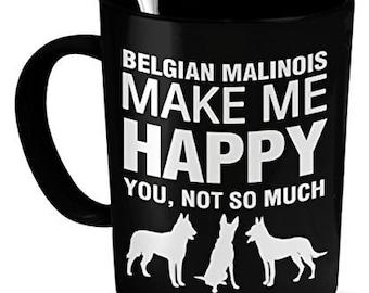 Belgian Malinois Pet Mug - Belgian Malinois Make Me Happy - Belgian Malinois Gifts - Belgian Malinois Accessories