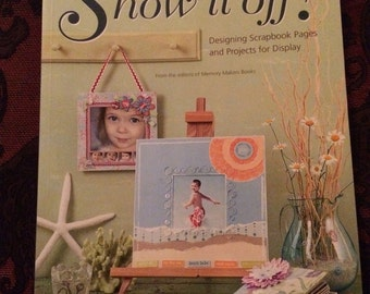 Show it off! – Designing scrapbook pages and projects for display