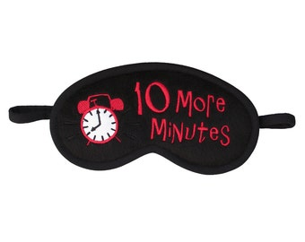 10 More Minutes Sleep Mask, Alarm clock blindfold, Embroidered typography sleeping eye mask, Sleeper eyemask, Gift for sleepyhead him or her