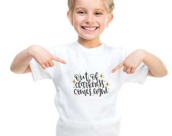 Out of darkness comes light T-shirt