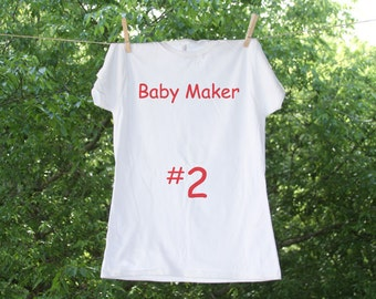 Baby Maker Number Maternity Shirt
