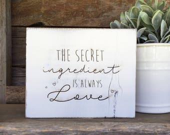 Rustic The Secret Ingredient Is Always Love Sign