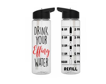 Drink Your Effing Water   Motivational Water bottle   Water Bottle With Time   Fitness Water Bottle   Hydration Tracker   Gift for her