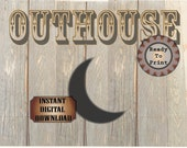 OUTHOUSE Sign Printable Restroom Sign ~ Barn Wood & Crescent Moon Wild West Film TV Premiere Party Decor ~ Old West Bathroom Door Wall Art