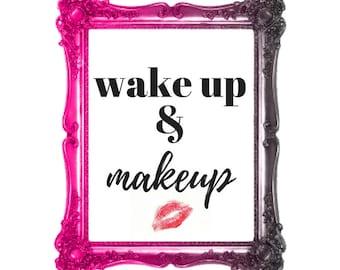 PRINTABLE POSTER: Wake up & Makeup
