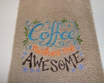 Brown hand towel with Coffee makes me Awesome embroidery design 16 in x 26 in
