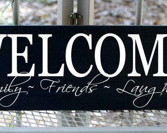 Welcome - Family Friends Laughter wood sign