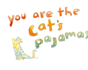 You are the Cat's Pajamas (greeting card)