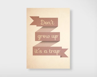 "Postcard ""dont grow up It's a trap"""