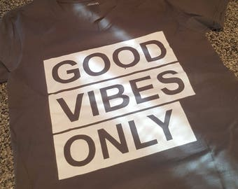 Good Vibes Only; Positive Energy; No bad Vibes Around Me