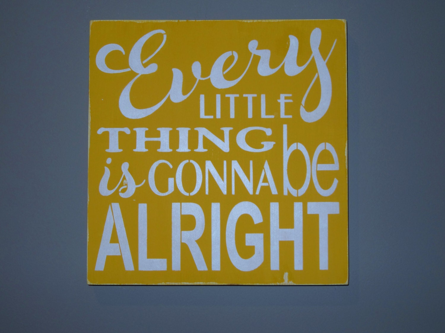 Every Little Thing Is Gonna Be Alright wooden sign decoration