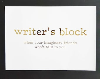 Oops Print - Writer's Block - when your imaginary friends won't talk to you -  Gold Foil 5 x 7 Print