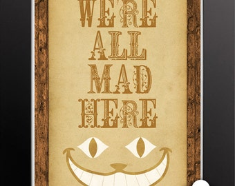 Print: We're all mad here — Cheshire Cat, Alice In Wonderland