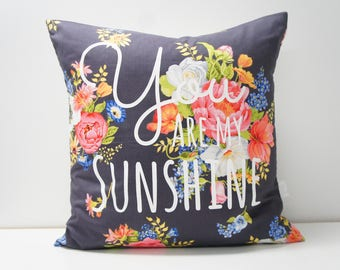 Pillow Cover - You are my Sunshine pillow cover, 20x20, blue, pink, green, orange vintage floral