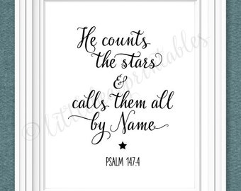 Psalm 147:4 printable Bible verse, He counts the stars and calls them all by name, encouraging wall art, gift for friend, God cares for you