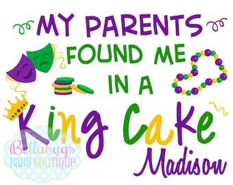 My parents found me in a King Cake Iron-On Transfer - Mardi Gras - Tshirt - Holidays