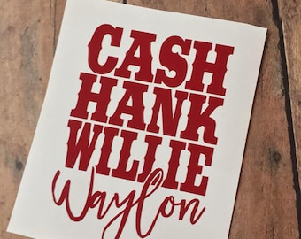 Cash Hank Willie Waylon Decal | Country Decal | Yeti Decal | Willie Decal | Southern | Southern Decal | Country Girl Gift | Gifts