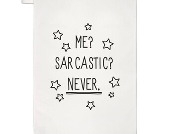 Me Sarcastic Never Tea Towel Dish Cloth