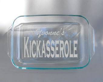 "Deep Engraved Personalized Custom ""kickasserole"" Pyrex Dish W Lid Oven Safe Glass Baking Dish Wedding Anniversary Birthday Christmas Gift"