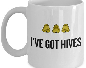 Beekeeping Present Idea - Funny Gift For Beekeeper, Apiarist - Honey Bee Mug - I've Got Hives