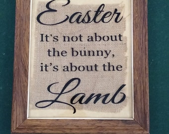 Easter It's not about the bunny, it's about the Lamb.