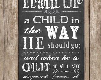 Bible Verse Printable, Scripture Art, Typography, Train up a child in the way he should go, Proverbs 22:6, Chalkboard Style