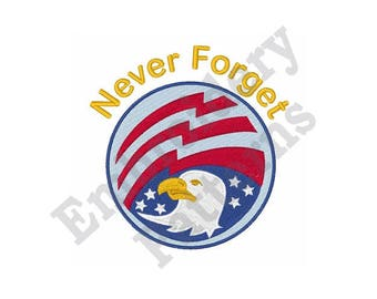 Never Forget 9-1-1 - Machine Embroidery Design