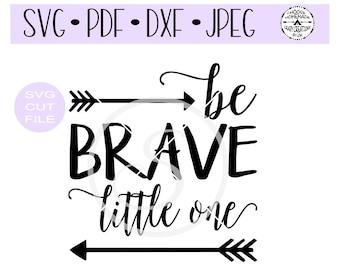 Be Brave Little One SVG digital cut file for htv-vinyl-decal-diy-plotter-vinyl cutter-craft cutter- SVG - DXF & Jpeg formats.